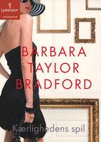 Kærlighedens spil - Barbara Taylor Bradford