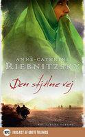 Den stjålne vej - Anne-Cathrine Riebnitzsky