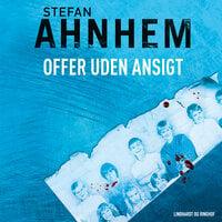 Offer uden ansigt - Stefan Ahnhem