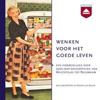 Wenken voor het goede leven - Joep Dohmen, Maarten van Buuren