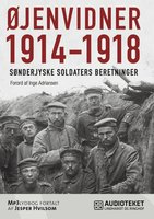 Øjenvidner 1914-1918 - sønderjyske soldaters beretninger - Inge Adriansen
