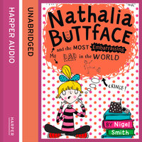Nathalia Buttface and the Most Embarrassing Dad in the World - Nigel Smith