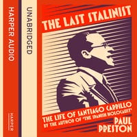 The Last Stalinist - Paul Preston