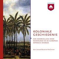 Koloniale geschiedenis - Piet Emmer,Leonard Blussé van Oud-Alblas