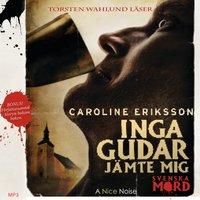 Inga gudar jämte mig - Caroline Eriksson