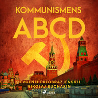 Kommunismens ABCD - Nikolaj Ivanovic? Bucharin,Evgenij Alekseevic? Preobraz?enskij