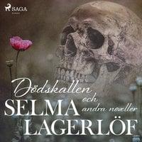 Dödskallen och andra noveller - Selma Lagerlöf