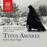 Titus Awakes - Maeve Gilmore