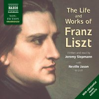 The Life and Works of Liszt - Jeremy Siepmann