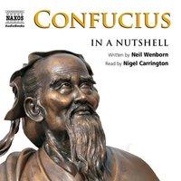 Confucius – In a Nutshell - Neil Wenborn