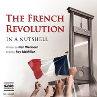 The French Revolution – In a Nutshell - Neil Wenborn