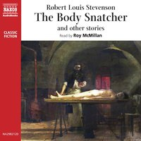 The Body Snatcher and Other Stories - Robert Louis Stevenson