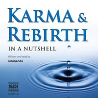 Karma and Rebirth – In a Nutshell - Jinananda