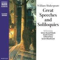 Great Speeches & Soliloquies of Shakespeare - William Shakespeare