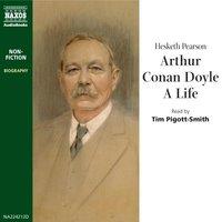 Arthur Conan Doyle, A Life - Hesketh Pearson