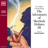 The Adventures of Sherlock Holmes – Volume III - Sir Arthur Conan Doyle