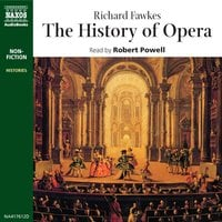 The History of Opera - Richard Fawkes