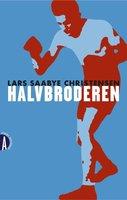 Halvbroderen - Lars Saabye Christensen
