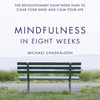 Mindfulness in Eight Weeks - Michael Chaskalson