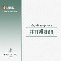 Fettpärlan - Guy de Maupassant