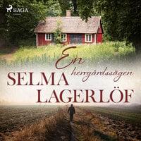 En herrgårdssägen - Selma Lagerlöf