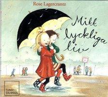 Mitt lyckliga liv - Rose Lagercrantz