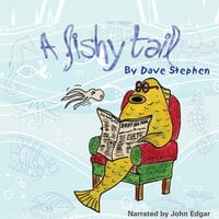 A Fishy Tail - Dave Stephen