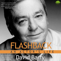 Flashback - An Actor's Life - David Barry