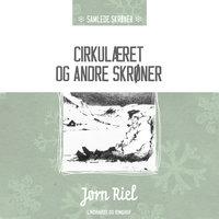 Cirkulæret og andre skrøner - Jørn Riel