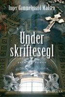 Under skriftesegl - Inger Gammelgaard Madsen