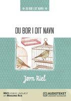 Du bor i dit navn - Jørn Riel