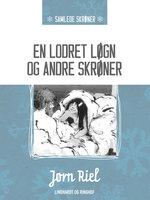 En lodret løgn og andre skrøner - Jørn Riel