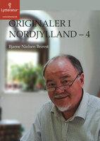Originaler i Nordjylland 4 - Bjarne Nielsen Brovst