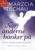 Når ånderne banker på - Marzcia Techau, Karen Seneca