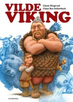 Vilde viking - Glenn Ringtved, Claus Rye Schierbeck