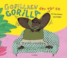 Gorillaen der var en gorilla - Kim Fupz Aakeson, Lilian Brøgger