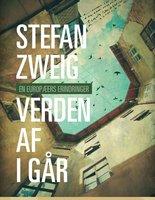 Verden af i går - Stefan Zweig
