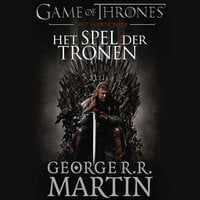Het spel der tronen - Eerste deel - George R.R. Martin