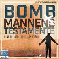Bombmannens testamente - Lena Ebervall, Per E. Samuelssson