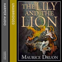 The Lily and the Lion - Maurice Druon