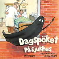 Dagspöket på sjukhus - Jujja Wieslander,Tomas Wieslander