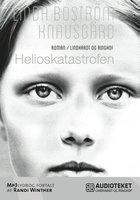 Helioskatastrofen - Linda Boström Knausgård