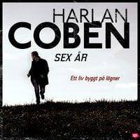 Sex år - Harlan Coben