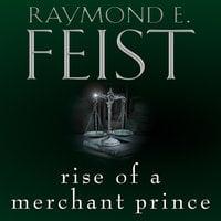 Rise of a Merchant Prince - Raymond E. Feist