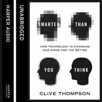 Smarter Than You Think - Clive Thompson