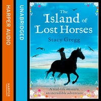 The Island of Lost Horses - Stacy Gregg