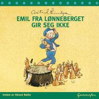 Emil fra Lønneberget gir seg ikke - Astrid Lindgren