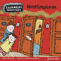 LasseMaja - Hotellmysteriet - Martin Widmark