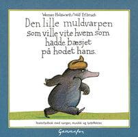 Den lille muldvarpen som ville vite hvem som hadde bæsjet på hodet hans - Werner Holzwarth