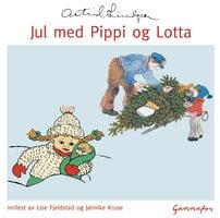 Jul med Pippi og Lotta - Astrid Lindgren